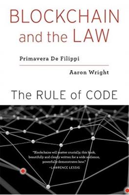 Blockchain and the Law Primavera De Filippi, Aaron Wright 9780674241596