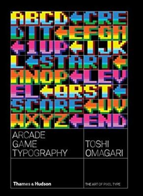 Arcade Game Typography Toshi Omagari 9780500021743