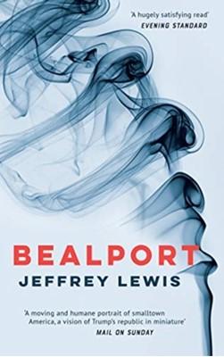 Bealport - A Novel of a Town Jeffrey Lewis 9781912208791