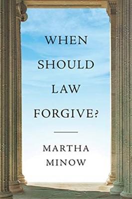When Should Law Forgive? Martha Minow 9780393081763