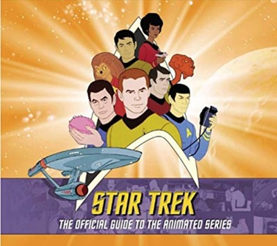 Star Trek: The Official Guide to the Animated Series Rich Scheips, Aaron Harvey 9781789093650