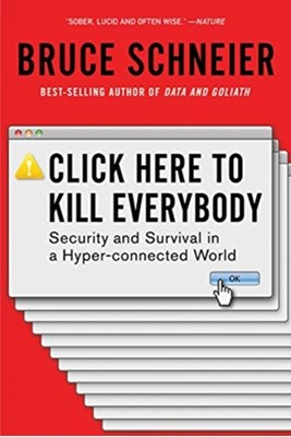Click Here to Kill Everybody Bruce Schneier 9780393357448