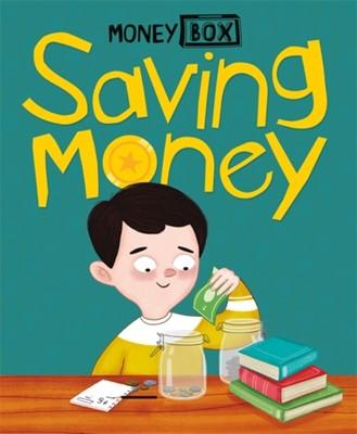 Money Box: Saving Money Ben Hubbard 9781445164380