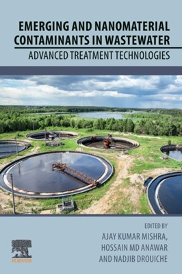 Emerging and Nanomaterial Contaminants in Wastewater  9780128146736