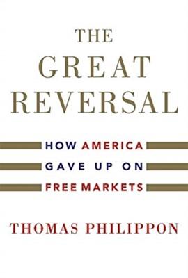 The Great Reversal Thomas Philippon 9780674237544