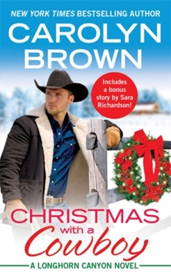 Christmas with a Cowboy Carolyn Brown 9781538748749