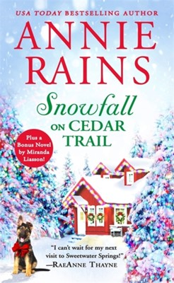Snowfall on Cedar Trail Annie Rains 9781538714027