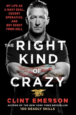 The Right Kind of Crazy Clint Emerson 9781501184161