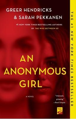 An Anonymous Girl Greer Hendricks, Sarah Pekkanen 9781250133755