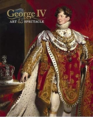 George IV Kate Heard, Kathryn Jones 9781909741607