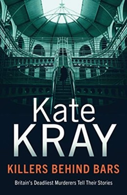 Killers Behind Bars Kate Kray 9781789461350