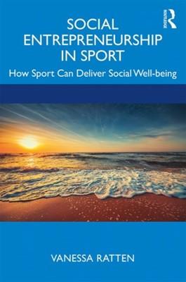 Social Entrepreneurship in Sport Vanessa (La Trobe Business School Ratten 9780815351689
