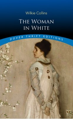 The Woman in White Wilkie Collins 9780486836621