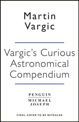 Vargic's Curious Cosmic Compendium Martin Vargic 9780718185268