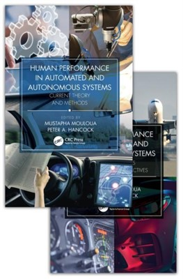 Human Performance in Automated and Autonomous Systems, Two-Volume Set  9781138312227