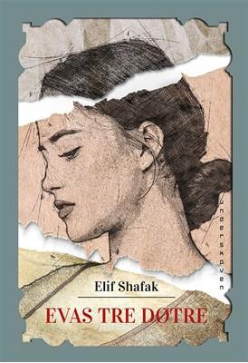 Evas tre døtre Elif Shafak 9788790767532
