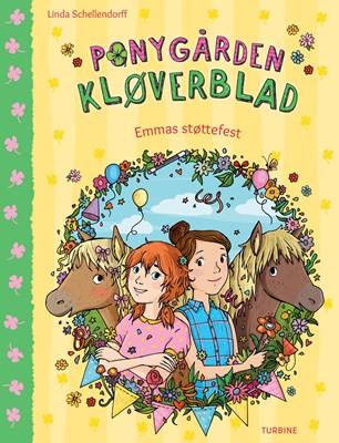 Ponygården Kløverblad - Emmas støttefest Linda Schellendorff 9788740658316