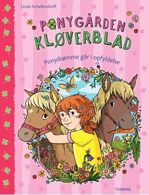 Ponygården Kløverblad - Ponydrømme går i opfyldelse Linda Schellendorff 9788740658309