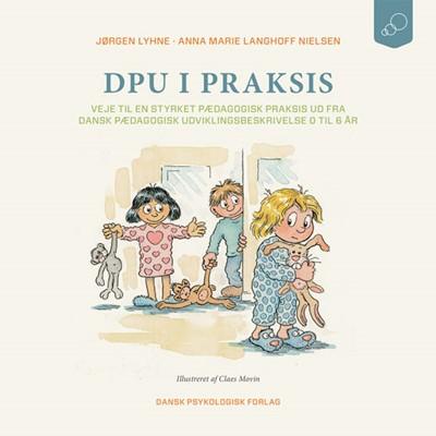 DPU i praksis Jørgen Lyhne, Anna Marie Langhoff Nielsen 9788771587197