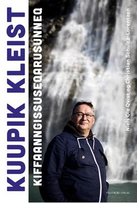 Kuupik Kleist -Kiffaanngissuseqarusunneq Niels Ole Qvist, Christian Schultz-Lorentzen 9788740053357