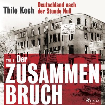 Deutschland nach der Stunde Null Teil 1 - Der Zusammenbruch Thilo Koch 9788711836354