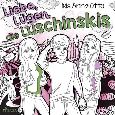 Liebe, Lügen, die Luschinskis Iris Anna Otto 9788726329261