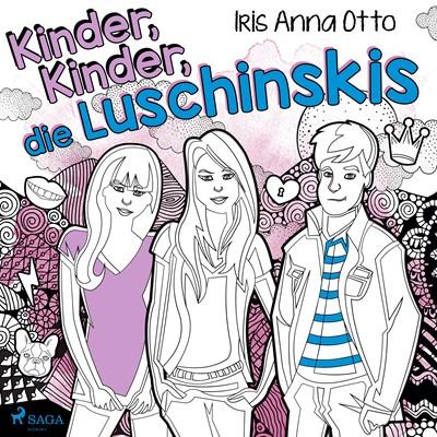 Kinder, Kinder, die Luschinskis Iris Anna Otto 9788726329247