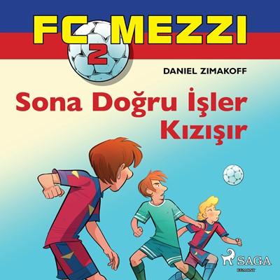 FC Mezzi 2: Sona Doğru İşler Kızışır Daniel Zimakoff 9788726255164