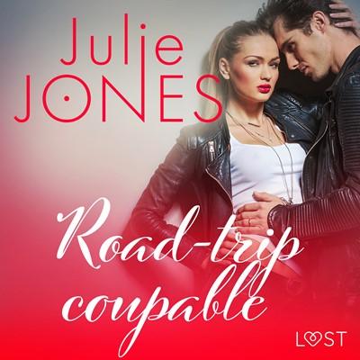 Road-trip coupable – Une nouvelle érotique Julie Jones 9788726237344