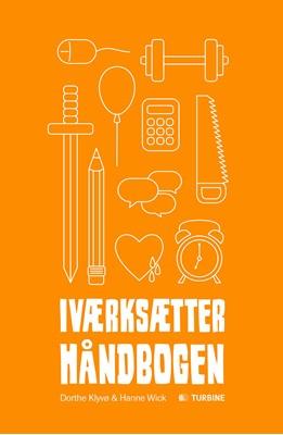 Iværksætterhåndbogen Dorthe Klyvø, Hanne Wick 9788740660807