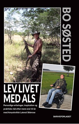 Lev livet med ALS Bo Søsted 9788793879195