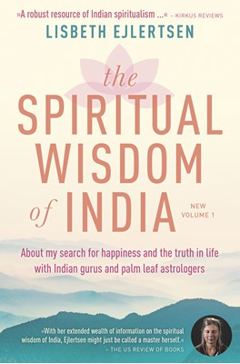The Spiritual Wisdom of India, New Volume 1 Lisbeth Ejlertsen 9788799960866