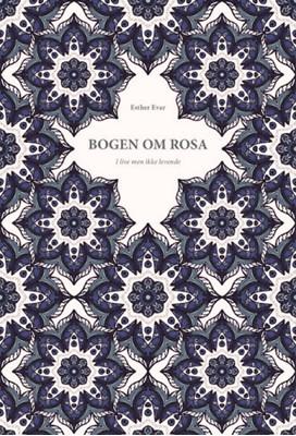 Bogen om Rosa  Esther  Evar 9788793709577
