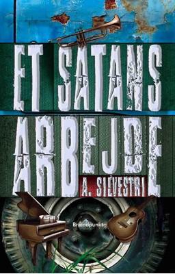 Et satans arbejde A. Silvestri 9788793835146