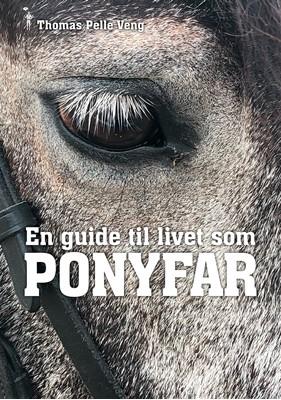En guide til livet som PONYFAR Thomas Pelle Veng 9788793867437