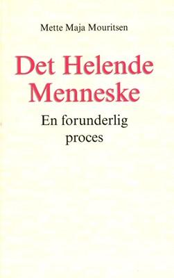 Det Helende Menneske Mette Maja Mouritsen 9788799951451