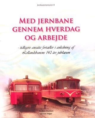 Med jernbane gennem hverdag og arbejde Anders Madsen 9788798319269