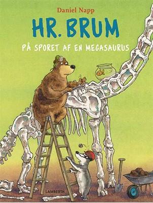 Hr. Brum på sporet af en megasaurus Daniel Napp 9788772249117