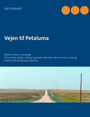 Vejen til Petaluma Jan Kronsell 9788743036029