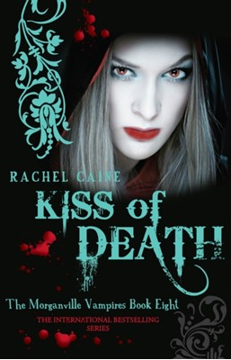 Kiss of Death Rachel Caine, Rachel (Author) Caine 9780749007843