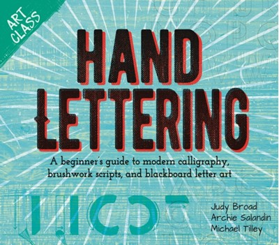 Art Class: Hand Lettering Judy Broad, Michael Tilley, Annabelle Clayton 9781788286237