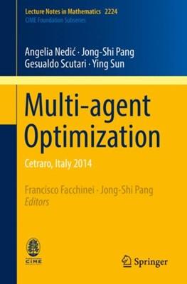 Multi-agent Optimization Jong-Shi Pang, Ying Sun, Gesualdo Scutari, Angelia Nedic 9783319971414