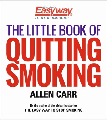 The Little Book of Quitting Smoking Allen Carr 9781789504569
