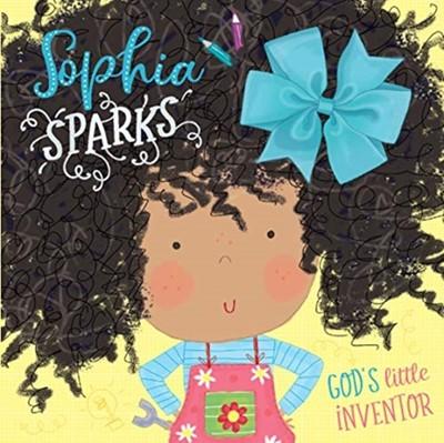 Sophia Sparks: God's Little Inventor  9781788931182