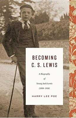 Becoming C. S. Lewis Harry Lee Poe 9781433562730