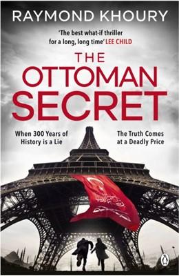 The Ottoman Secret Raymond Khoury 9781405939614