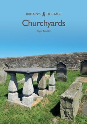 Churchyards Roger Bowdler 9781445691114