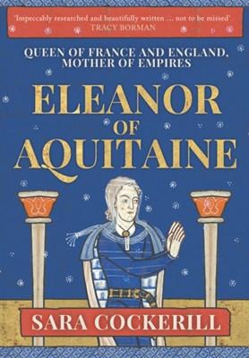 Eleanor of Aquitaine Sara Cockerill 9781445646176