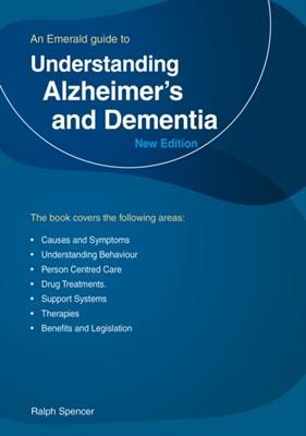 Understanding Alzheimer's And Dementia Ralph Spencer 9781847169693