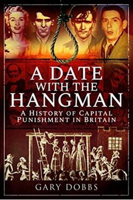 A Date with the Hangman Gary Dobbs 9781526747433